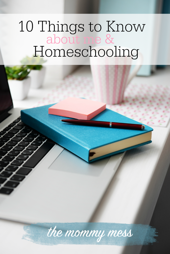 10 Things to Know About Me and Homeschooling