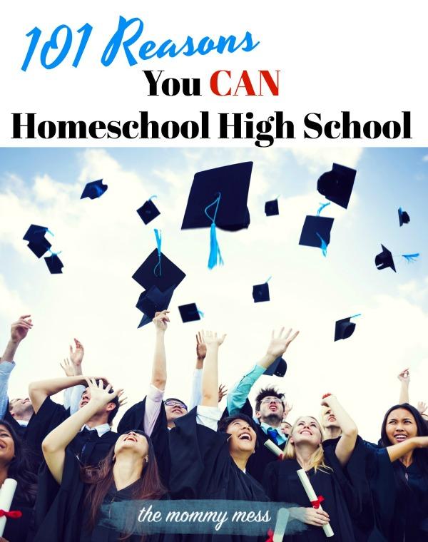 101 Reasons You CAN Homeschool High School
