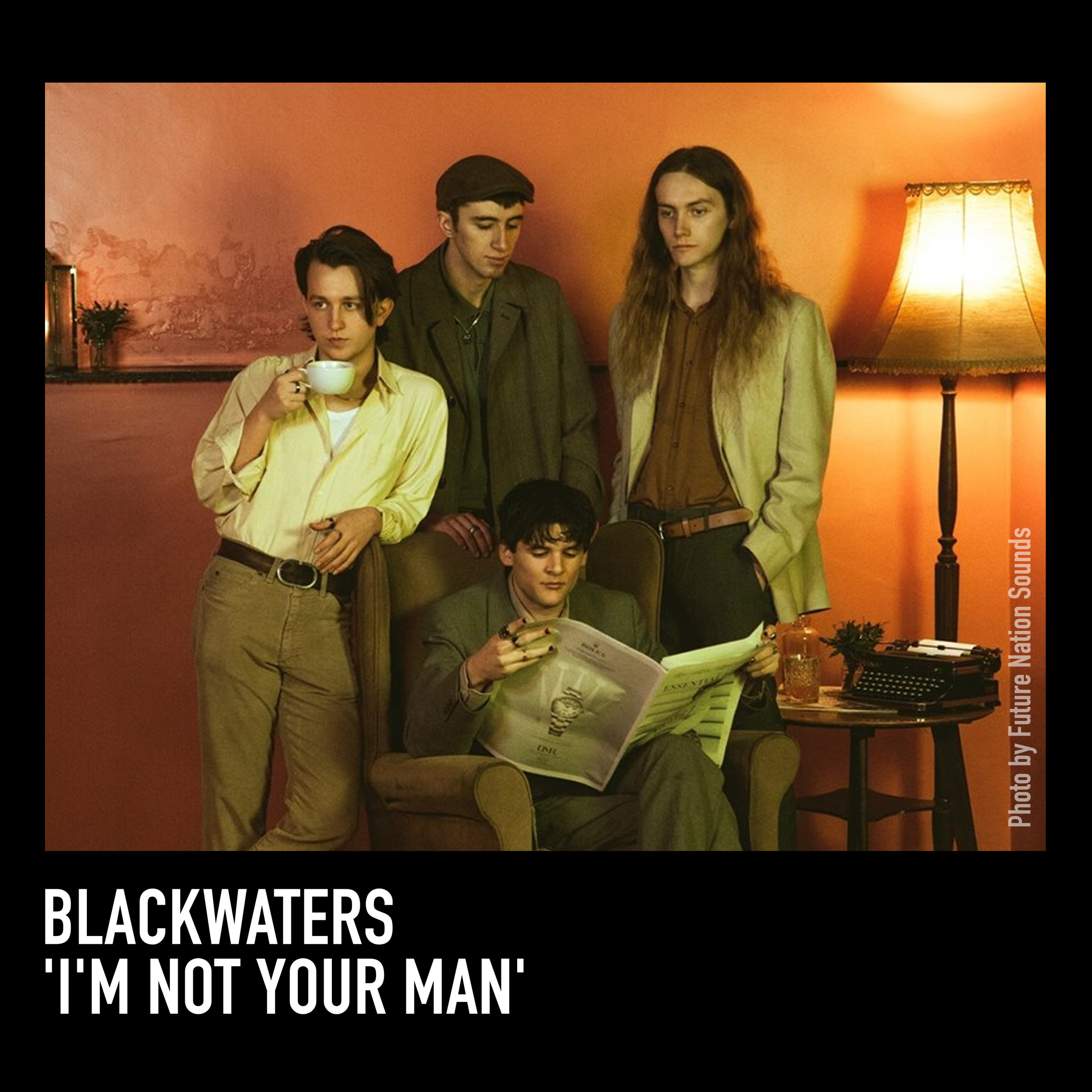 """Blackwaters are back with raucous, rambunctious new single 'I'm Not Your Man'"""