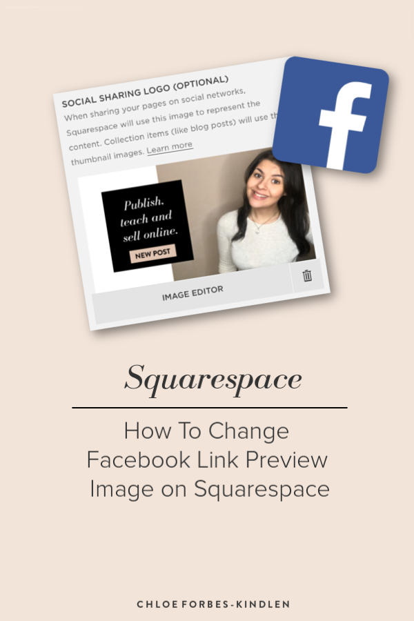 Chloe Forbes-Kindlen _ Squarespace _ How To Change Facebook Preview Image.png