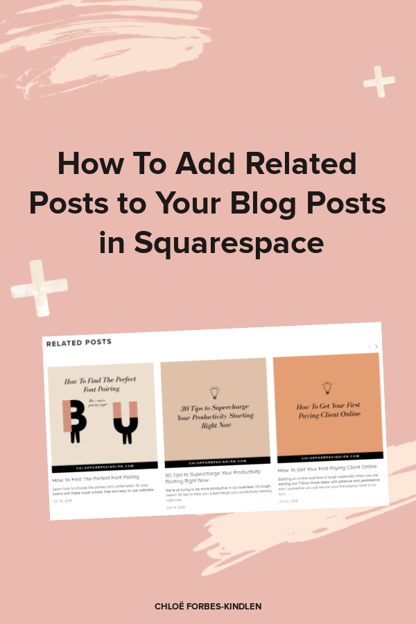 Chloe Forbes-Kindlen | How To Add Related Posts In Squarespace.png