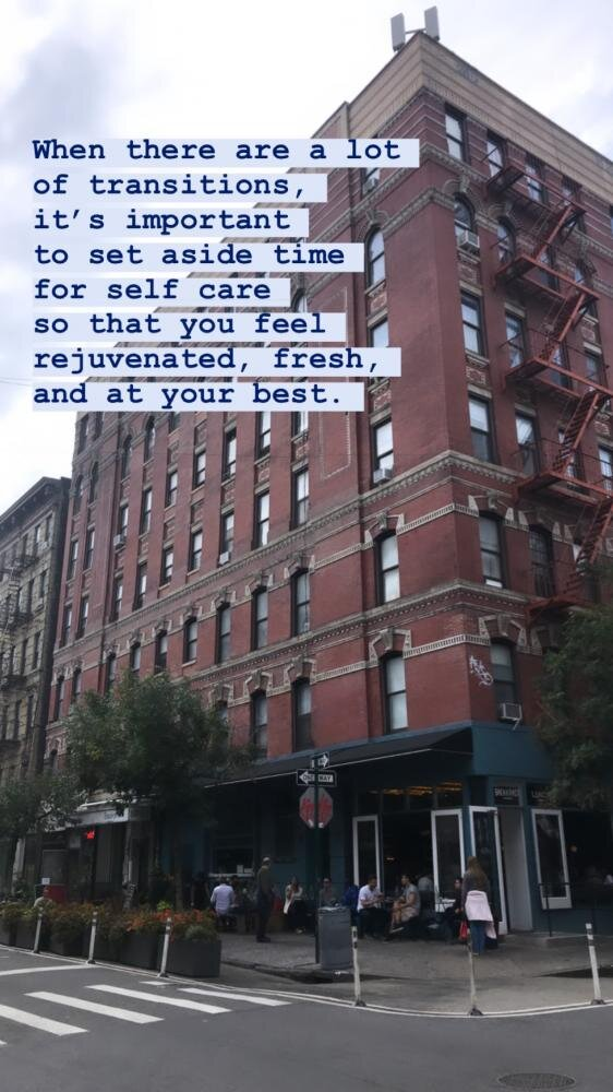 New York City Building from Outside Title When there are a lot of transitions, it's important to set aside time for self care so that you feel rejuvenated, fresh, and at your best.jpg