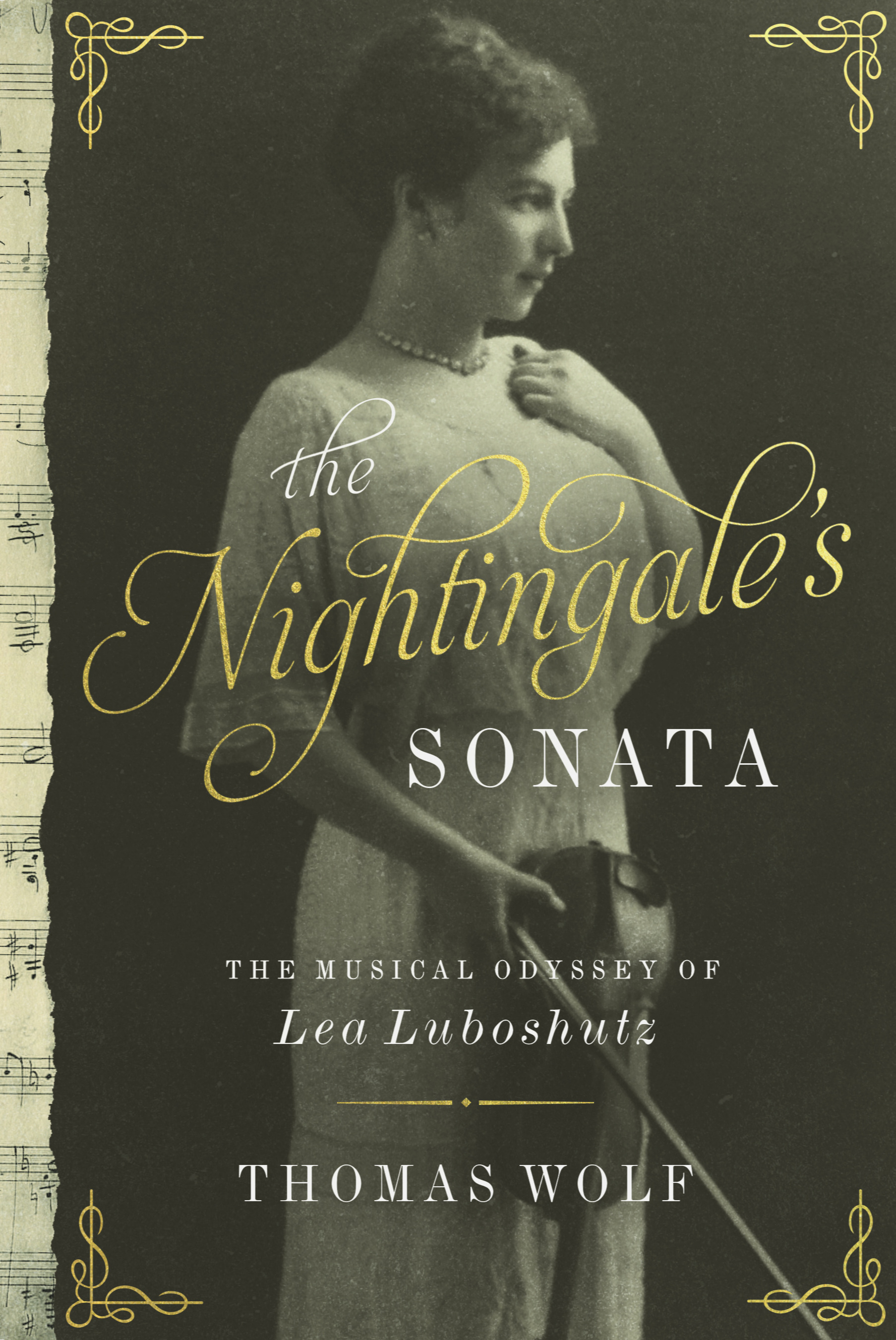 The Nightingale's Sonata: The Musical Odyssey of Lea Luboshutz by Thomas Wolf.    Publisher: Pegasus Books. Publication date: June 4, 2019. ISBN: 978-1-64313-067-5. $27.95 U.S. | $36.95 Canada; Hardcover: 366 pages; 16 pages of B&W photographs. Language: English.  Available where all fine books are sold.