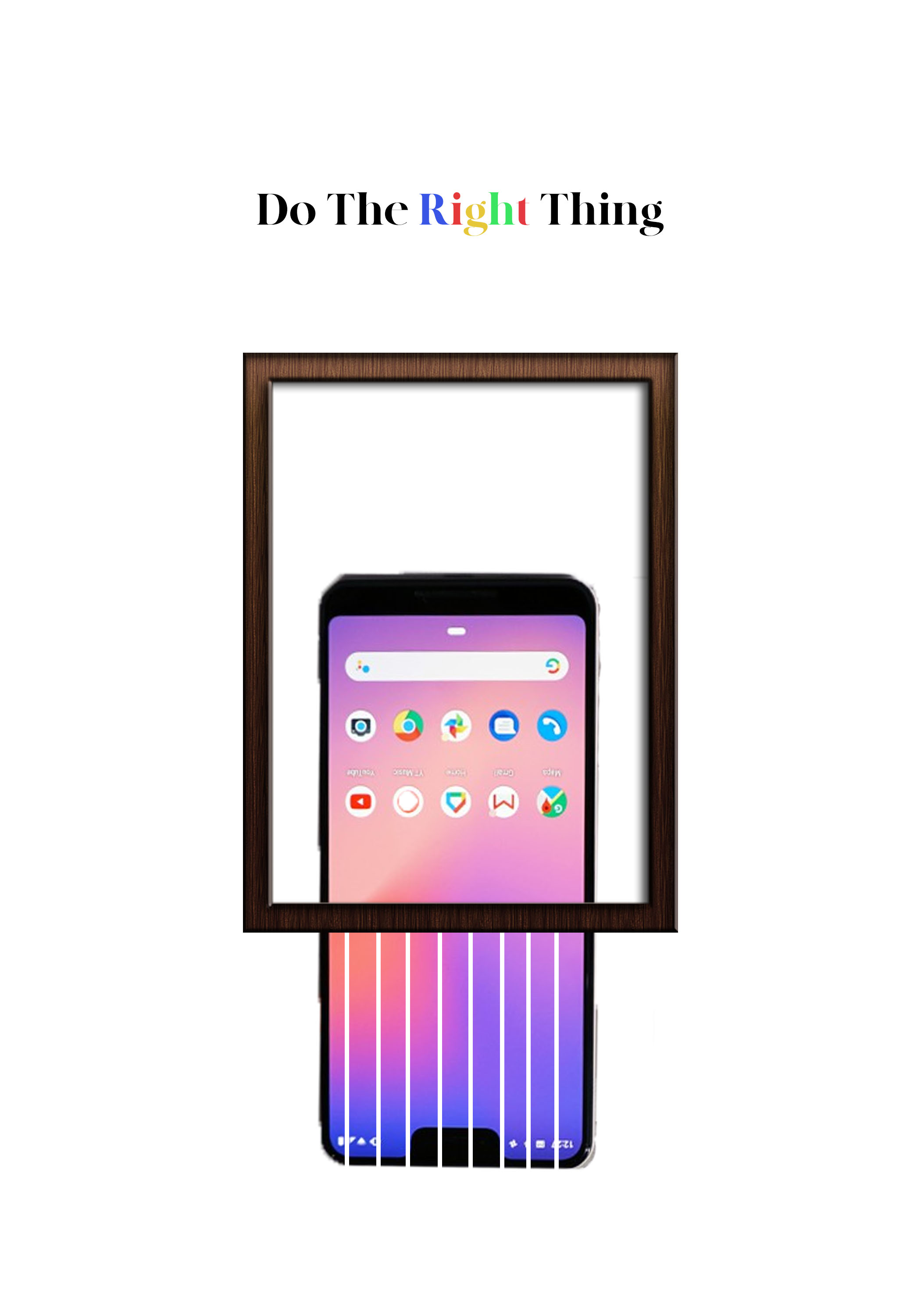 """""""Do The Right Thing"""". Banksy x Google Pixel 3 Inspo"""