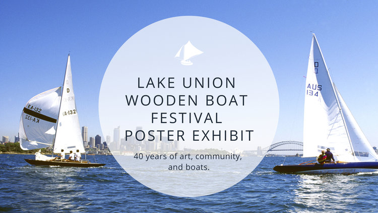 LAKE+UNION+WOODEN+BOAT+FESTIVAL+POSTER+EXHIBIT.jpg