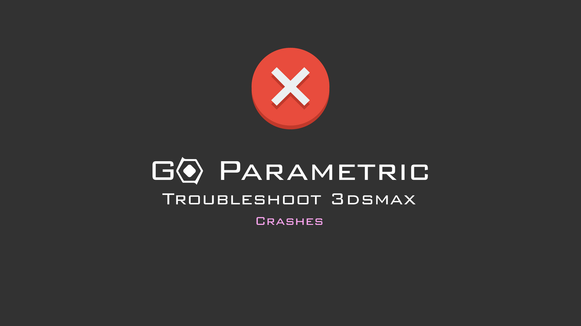 Go Parametric_Troubleshoot_3dsmax.jpg