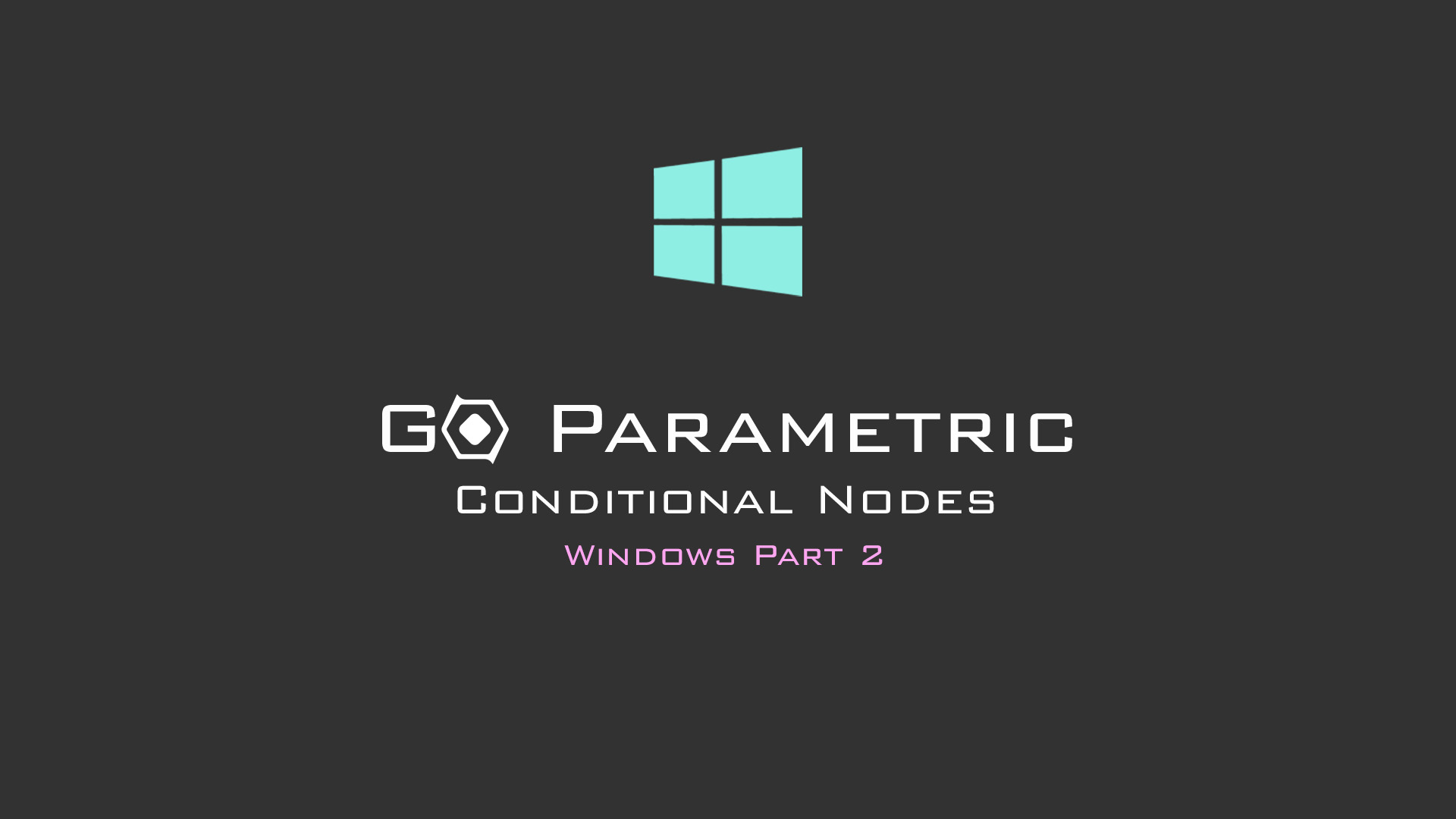 Go Parametric_Conditional_Nodes_Pt2.jpg