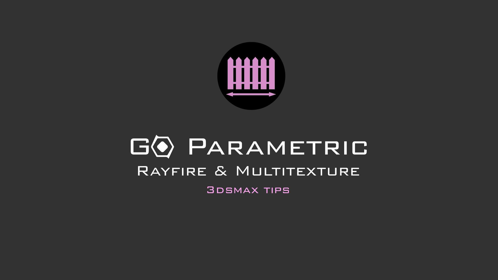 Go Parametric_Rayfire_Multitexture.jpg
