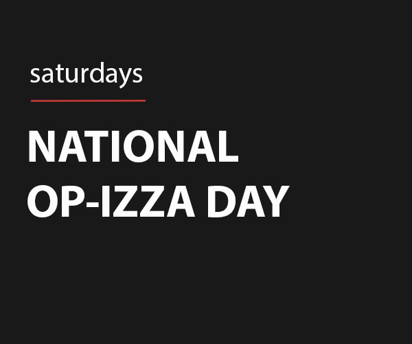 Every Saturday is National Pizza Day! Purchase any bottle of wine and get a pizza on us.