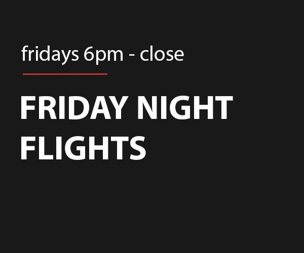 Specially curated wine flights available exclusively on Friday!