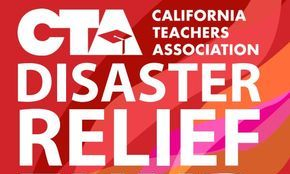 cta dISASTER rELIEF fUND - The Disaster Relief Fund is a separate special fund for the members of the California Teachers Association (CTA). The Fund is endowed to provide financial assistance to CTA members who have experienced significant losses due to disasters in California.Money for the Disaster Relief Fund comes directly from members' voluntary tax deductible donations.The Disaster Relief Fund provides GRANTS only. No repayment is required.For more information and an application click here.
