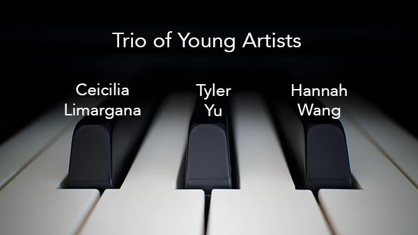 3 New Pianists - Ceicilia Limargana,Tyler Yu &Hannah Wang