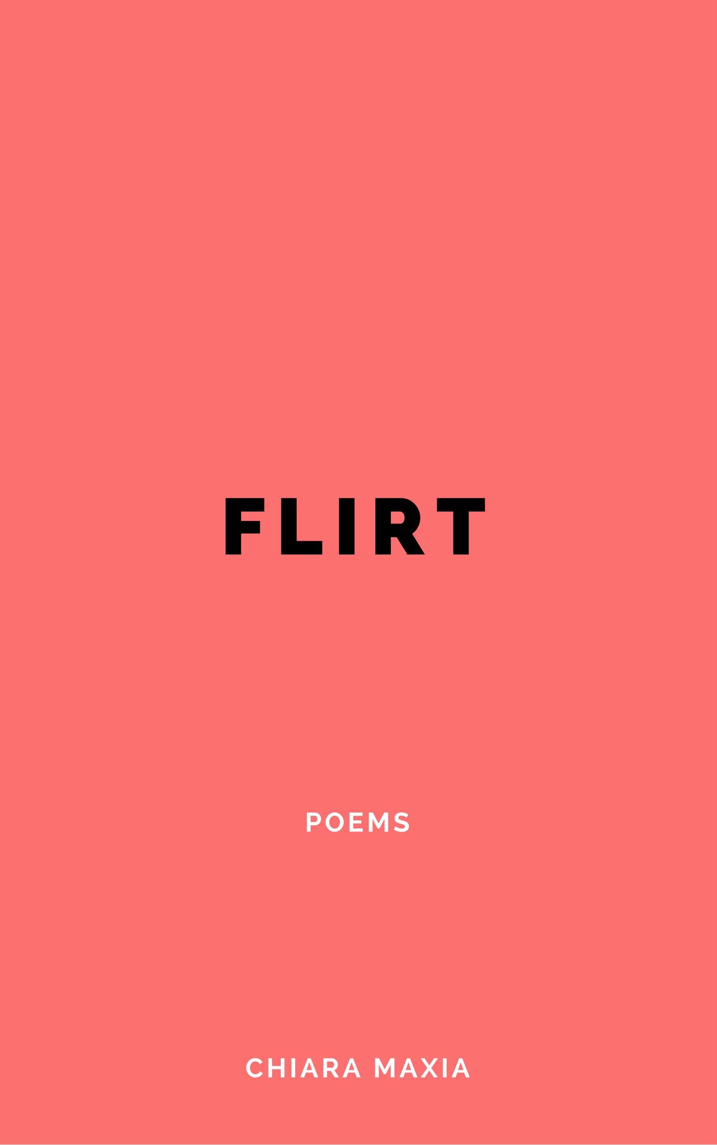 Flirt - Poems of dreams, travels, femininity, loves and lovers.