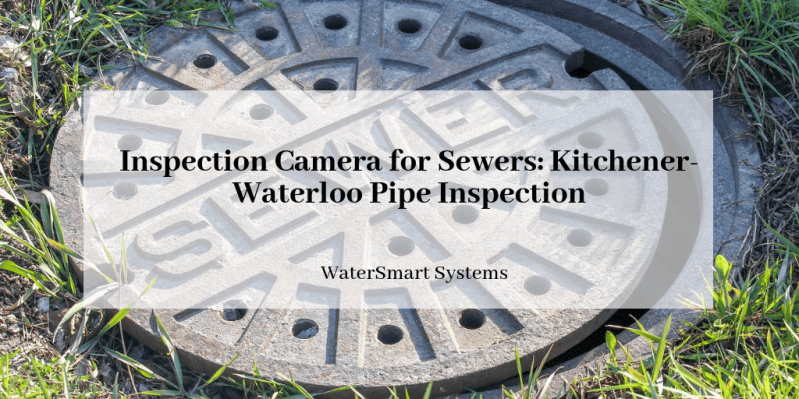 Inspection Camera for Sewers Kitchener-Waterloo Pipe Inspection .png