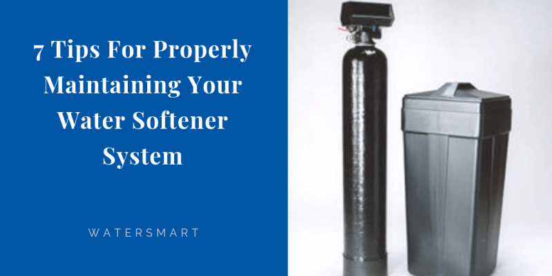 7 Tips For Properly Maintaining Your Water Softener System.png