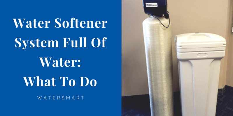water-softener-system-full-of-water-what-to-do.png