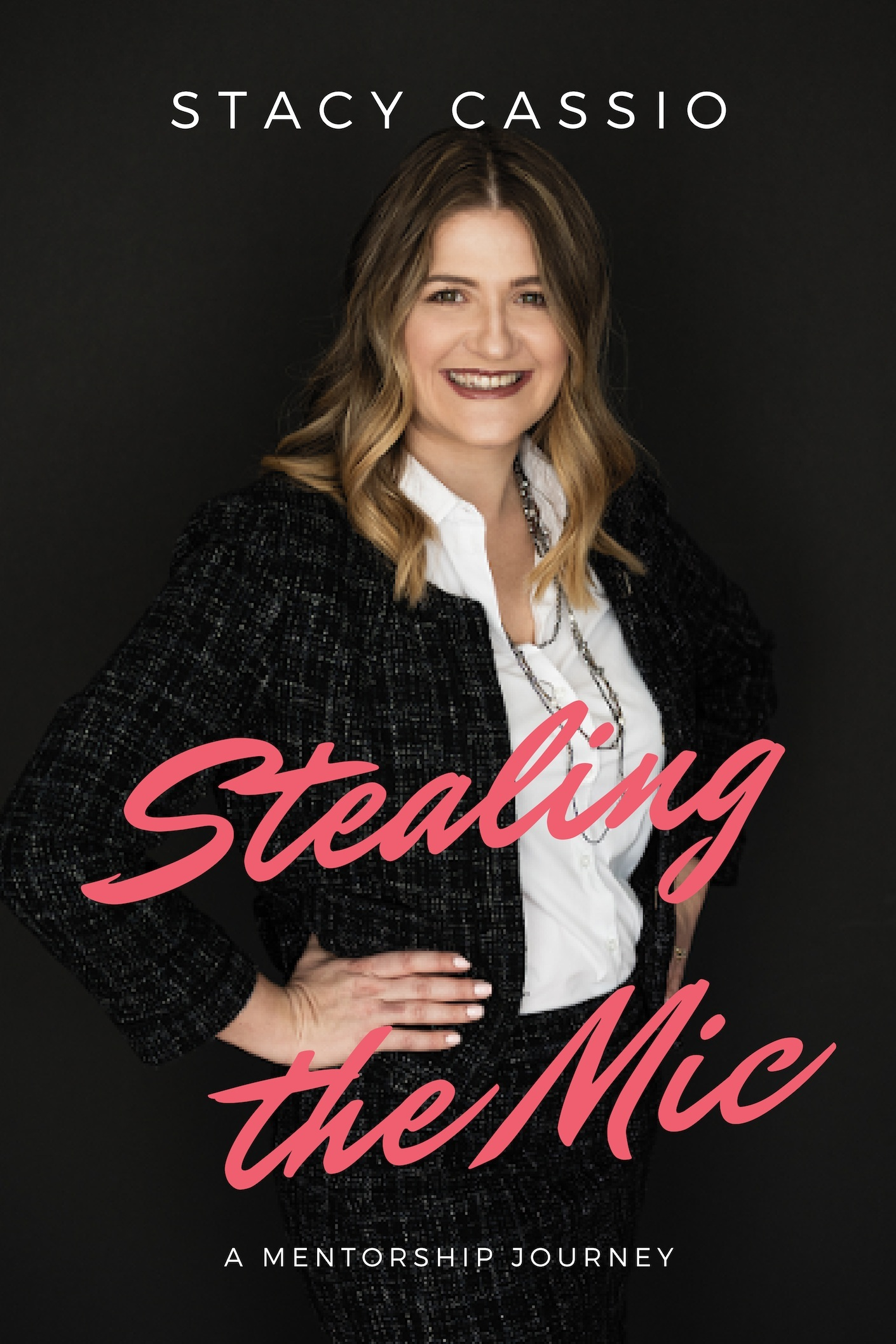 """Coming Fall 2019: """"Stealing the Mic: A Mentorship Journey"""" By Stacy Cassio - If you'd like to feature Stacy on your radio, podcast, or TV show, or if you'd like a quote or an interview for newspaper or magazine, please complete this """"Contact Us"""" form."""