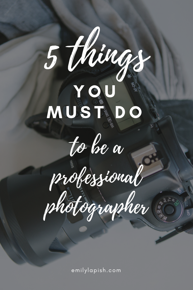 5 things you must do to be a pro photographer