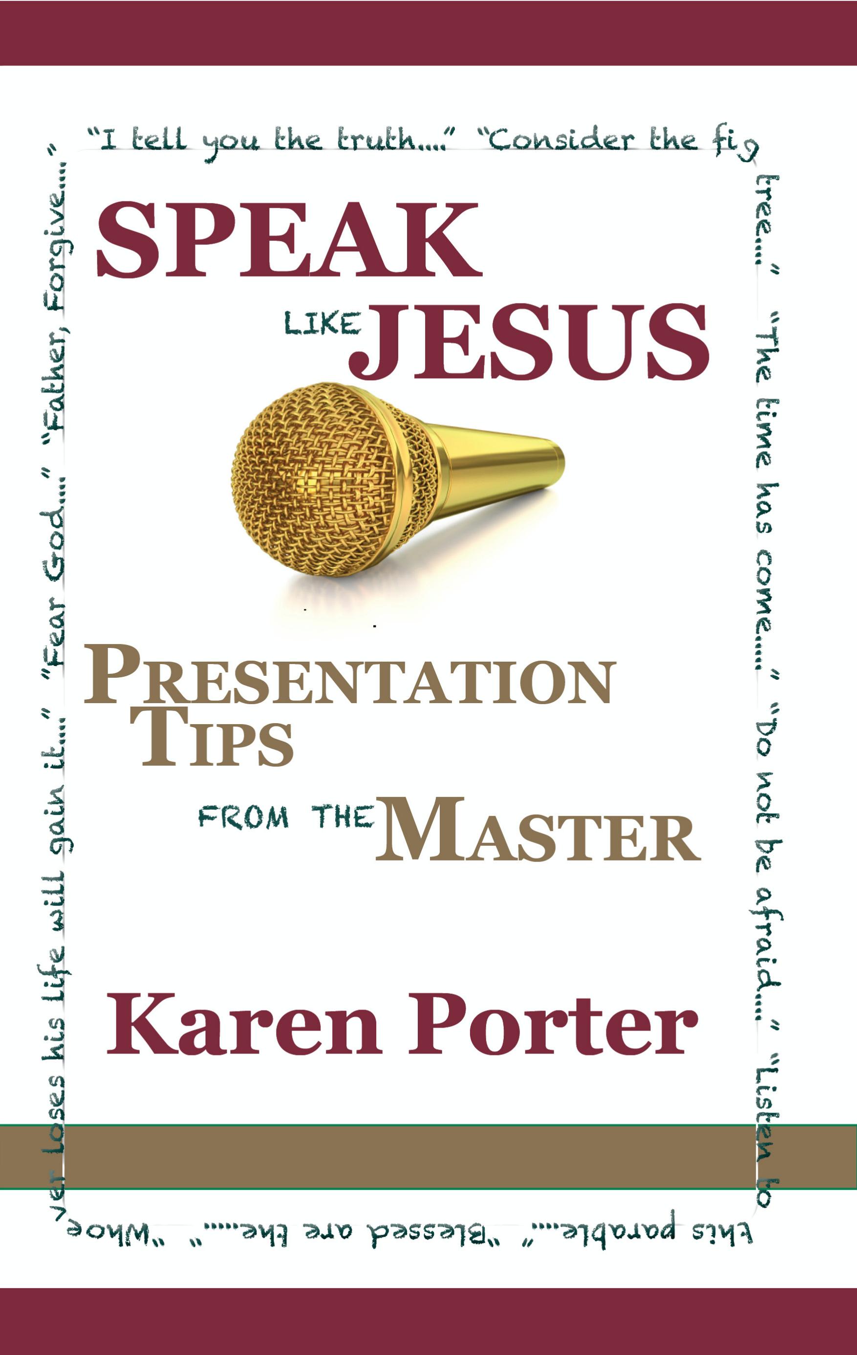 Speak Like Jesus - Presentation Tips from the Master