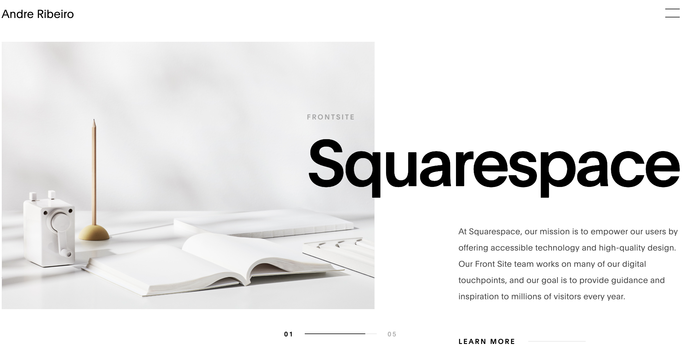 Andre lead the design efforts of  Squarespace Visual Design  team.