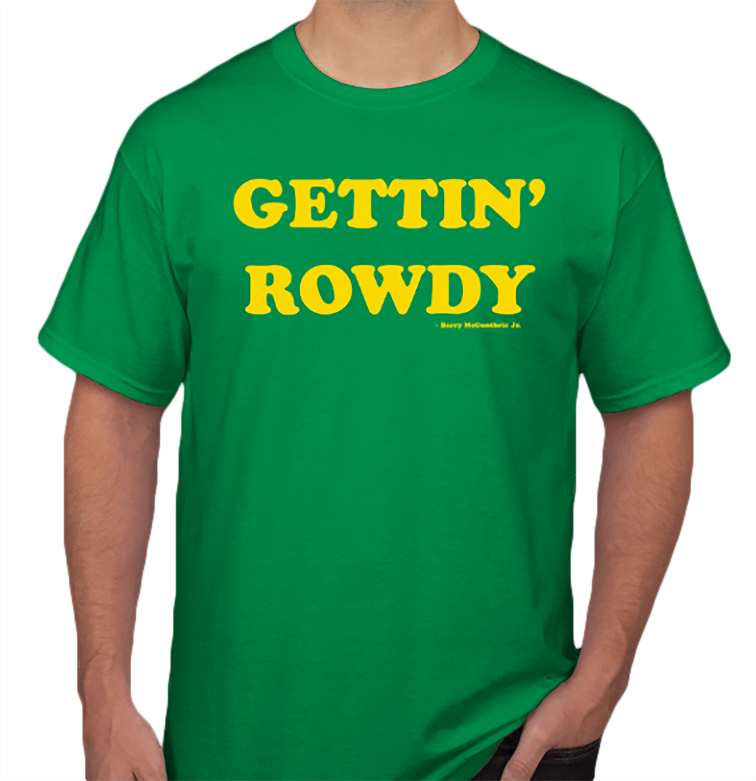 """Gettin' Rowdy Tees   We've all been saying it, now you can wear it proudly. Pre-Order the double-sided """"Gettin' Rowdy"""" tee — available in camouflage and green!"""