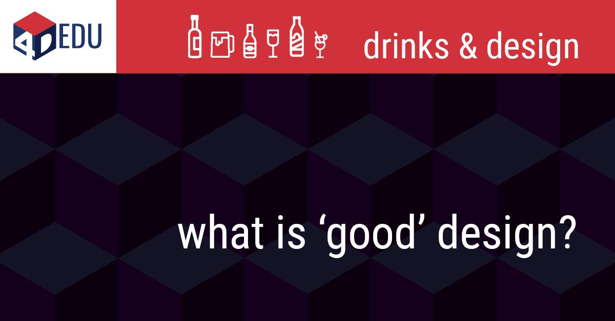4D-EDU-What-is-Good-Design-3.png