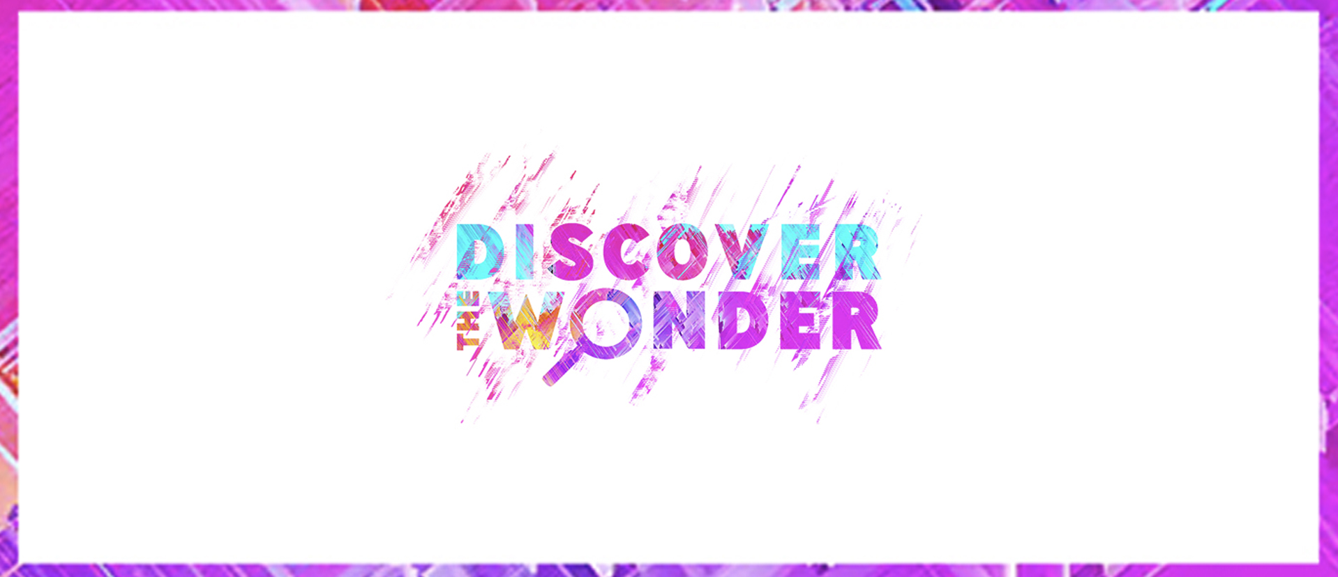 Website_Series_Header_Discover_The_Wonder.jpg