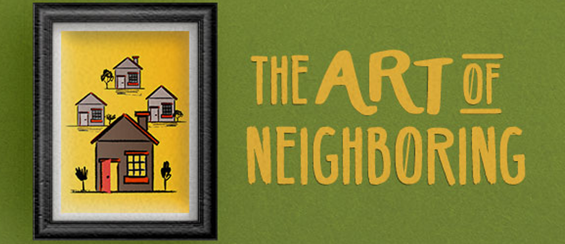Website_Series_Header_The_Art_of_Neighboring.jpg
