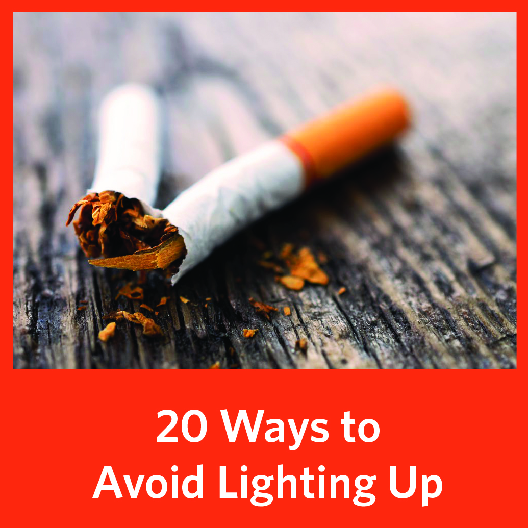 Curb the Urge - Most cigarette cravings only last between 5 to 10 minutes. Here's how to combat them.