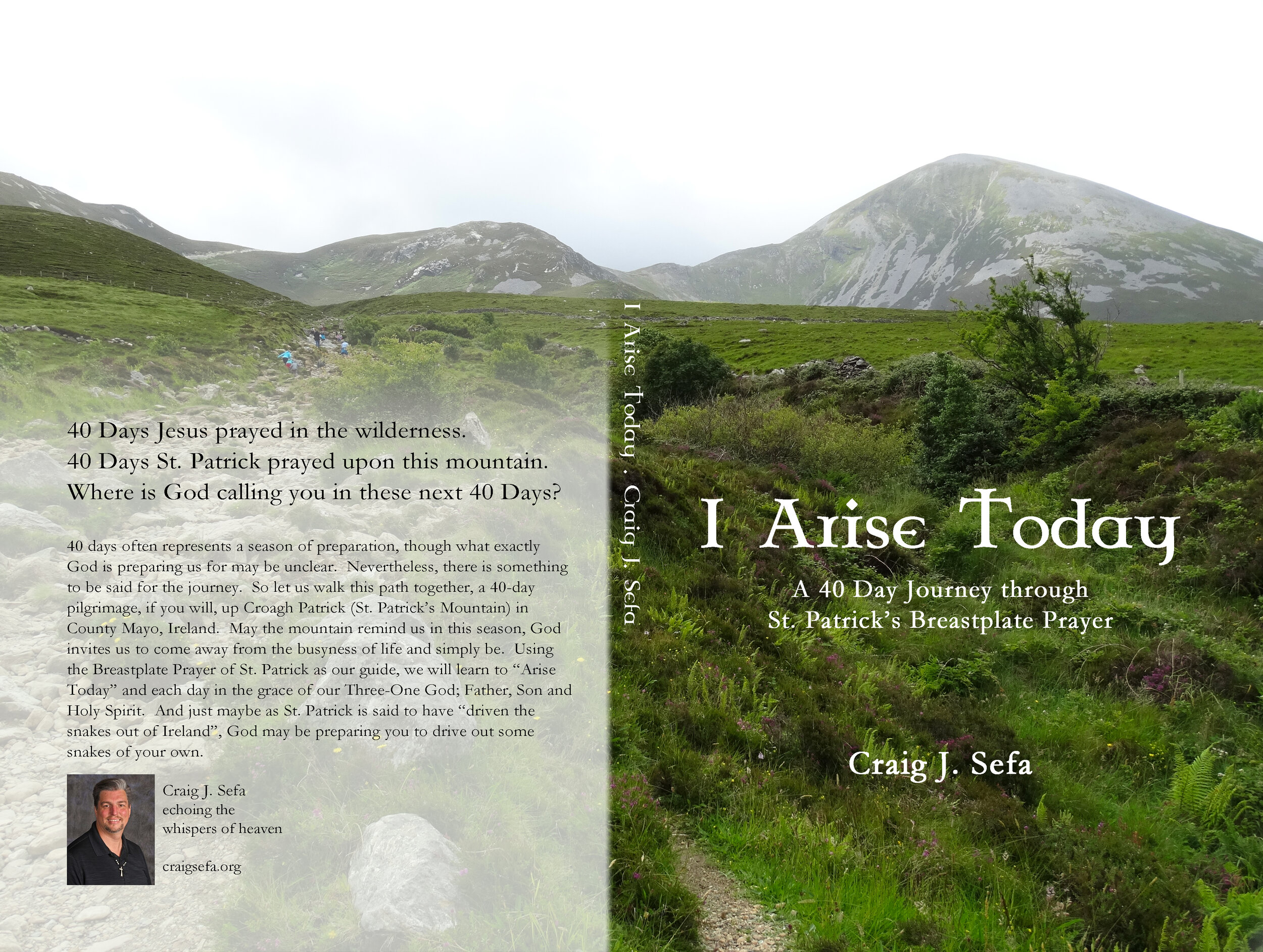 Coming Soon - I Arise Today: A 40 Day Journey through St. Patrick's Breastplate PrayerAvailable in paperback and Kindle e-book through Amazon.