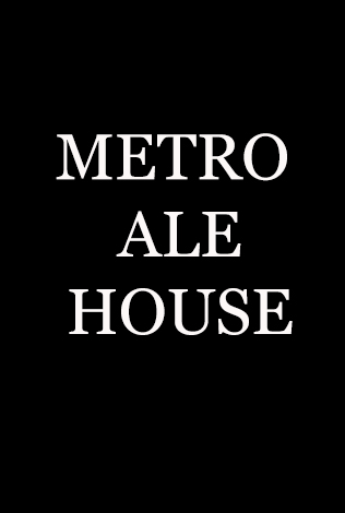 METRO ALE HOUSE MENU