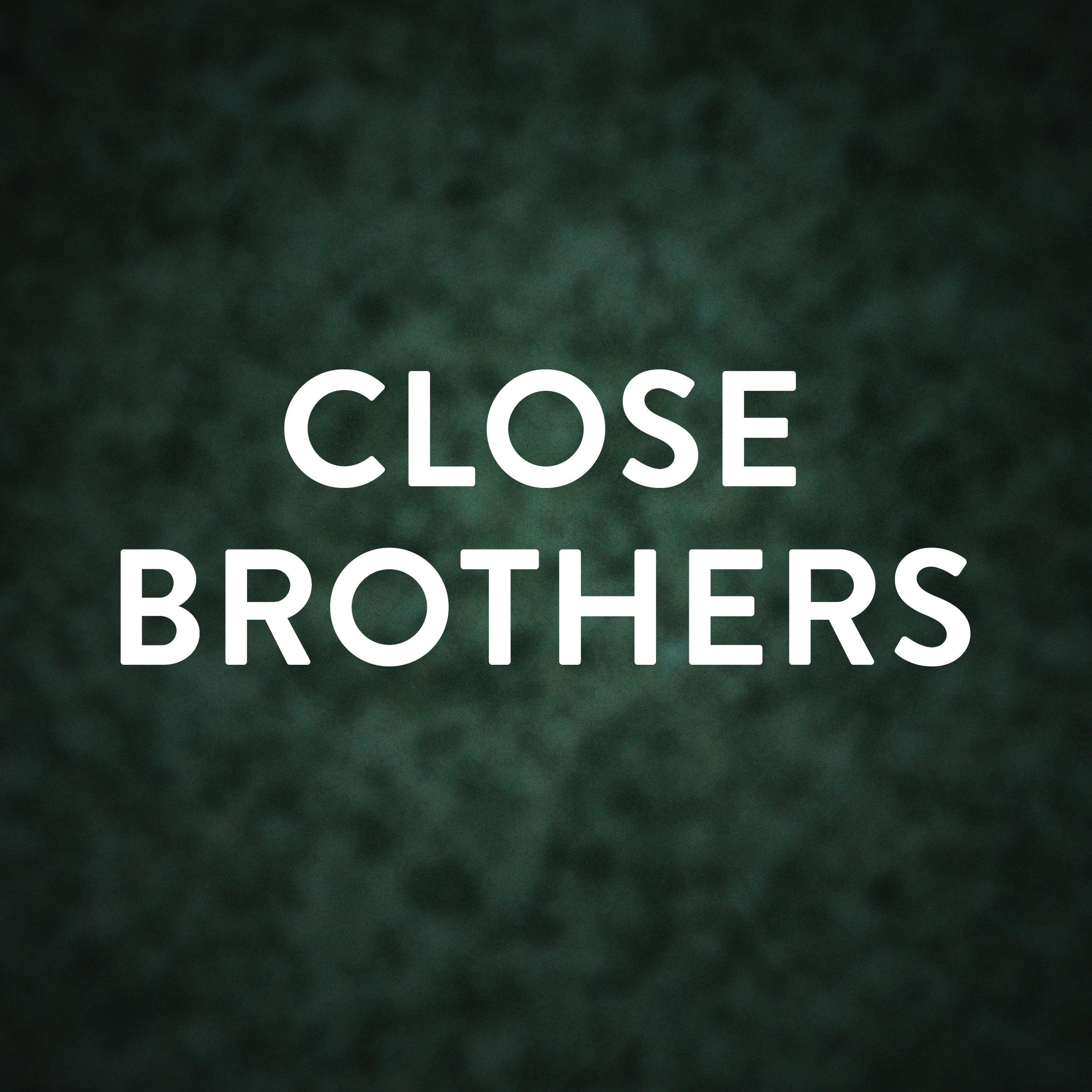 CloseBrothers.jpg