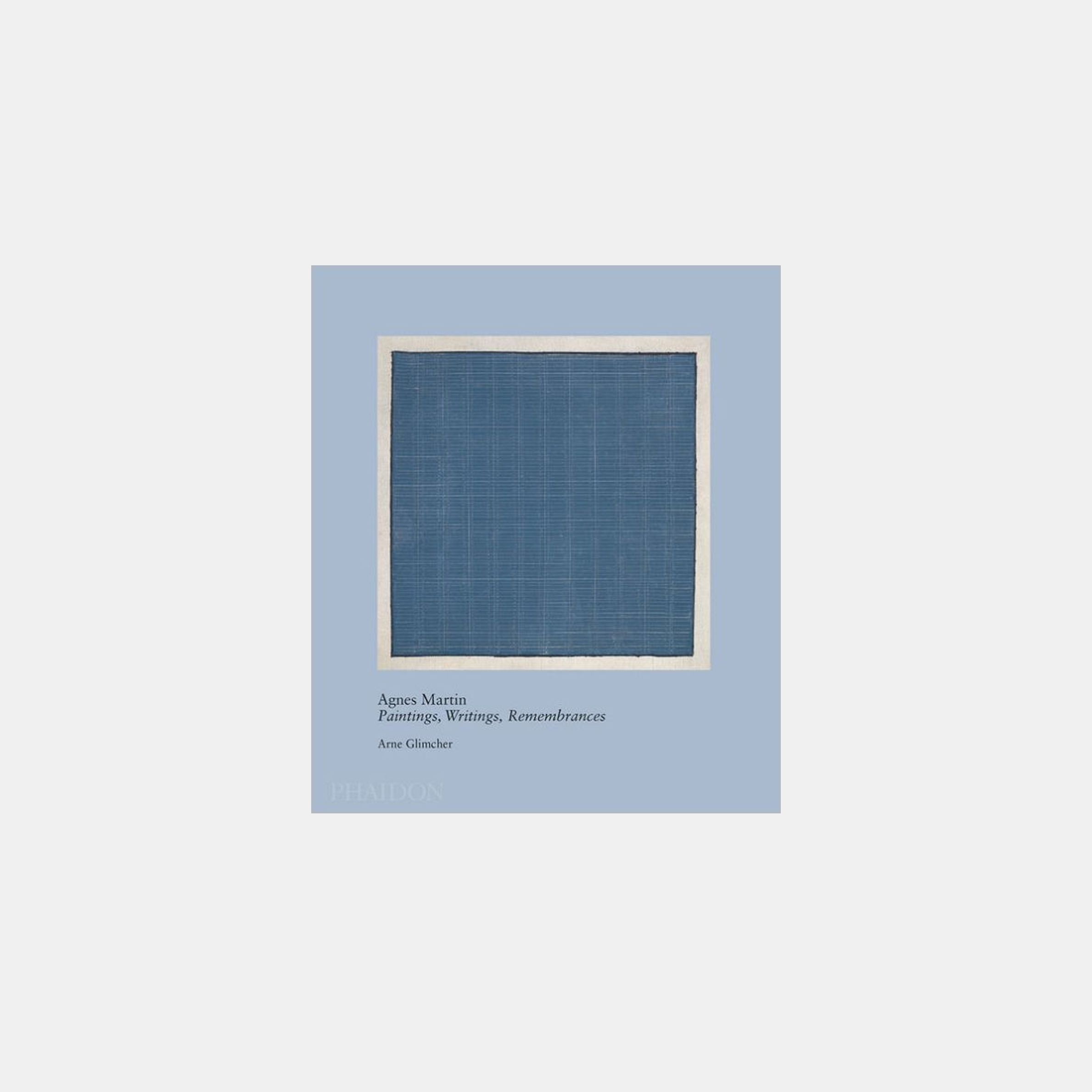 Agnes Martin: Paintings, Writings, Remembrances   Arne Glimcher