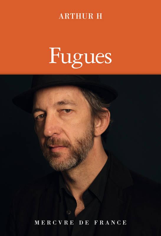FUGUES - 4 avril 2019.Editeur : Mercure de France