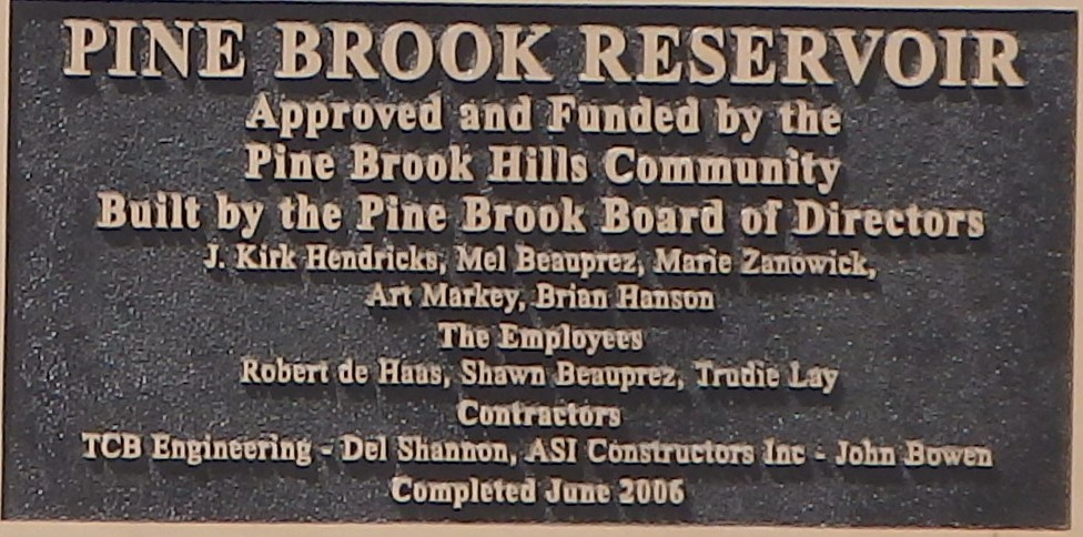 - This plaque, mounted on the dam, recognizes the vote by the community to build the reservoir, the vision of the Board of Directors on how to provide a reliable water supply, the employees who managed and oversaw the project, and the contractors/engineers who agreed to take on this project as the first true design/build dam in the US.