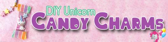 DIY Unicorn Candy Charms.jpg