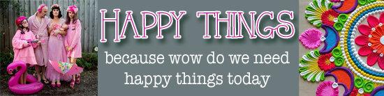 Happy Things.jpg
