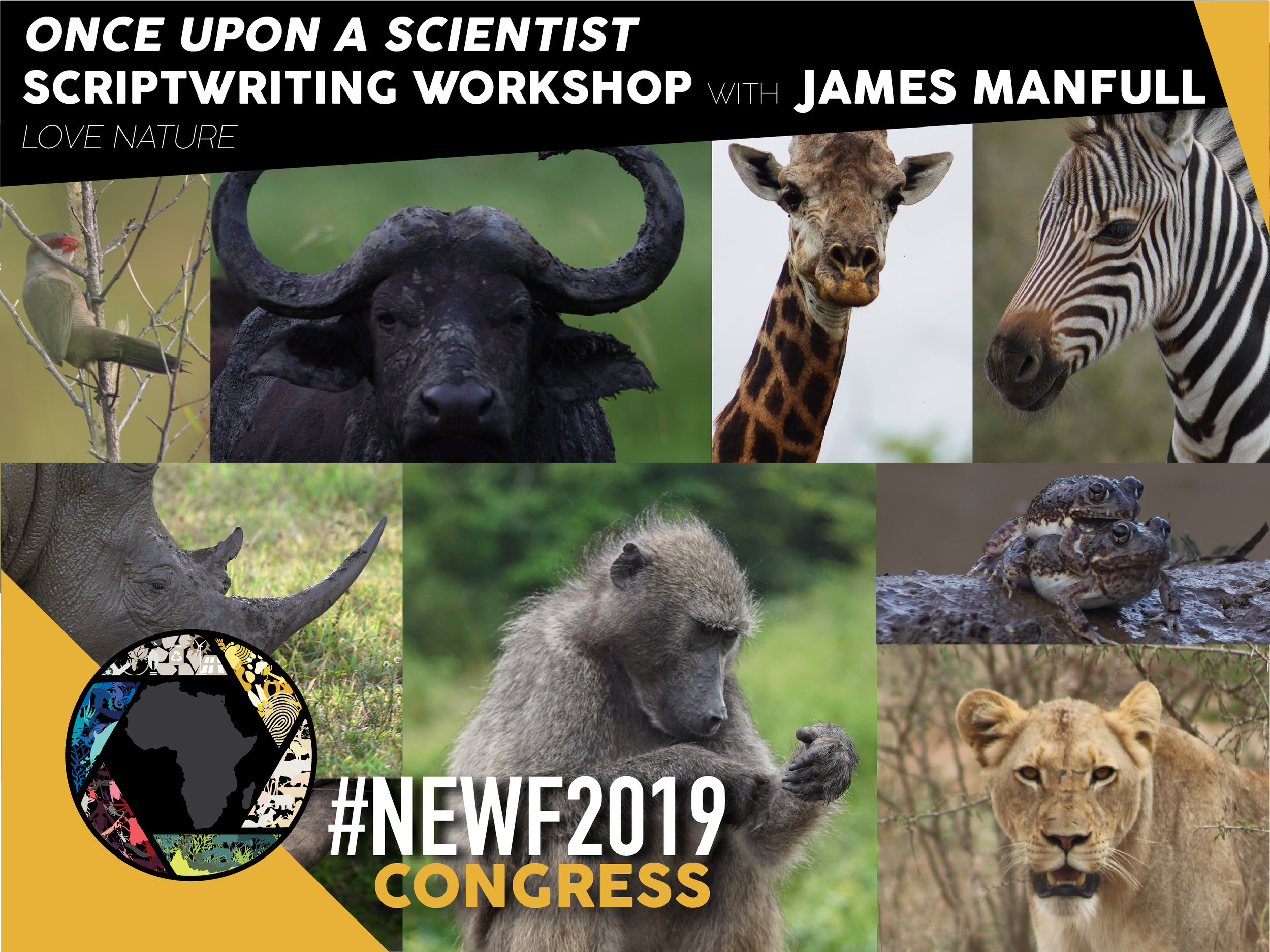 Are you scientist or conservationist with a story to tell?   Have you been too scared or nervous to enter the N.E.W Pitch or approach a filmmaker? Perhaps you don't believe that your conservation science story is worth telling. This workshop will give you the tools to amplify your messaging through powerful science communication. James Manfull, Executive Producer at Love Nature leads a scriptwriting and science communication workshop aimed at scientists and conservationists on how to hone their vision and craft a narrative.   ONLY 10 SPACES AVAILABLE!    CLICK HERE TO APPLY!