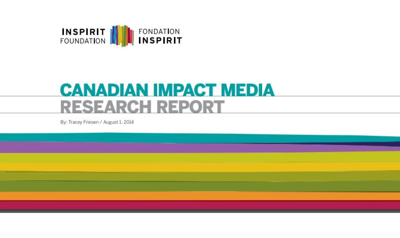 INSPIRIT FOUNDATION   Canadian Impact Media: Research Report