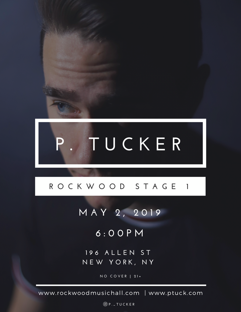 P. Tucker LIVE AT ROCKwood music hall - 6:00PMMAY 2nd, 2019NO COVER21+