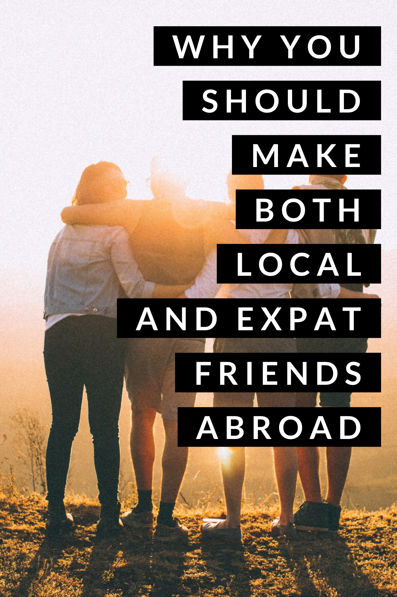 Why you should make both expat & local friends when living abroad.