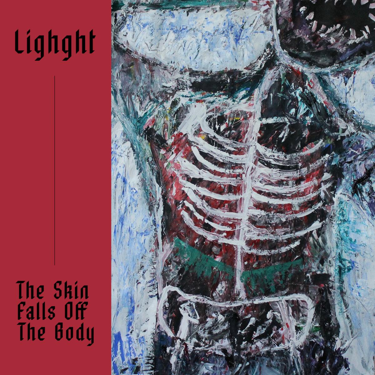 Lighght - The Skin Falls Off The Body - Dream Catalogue, Jan. 2019