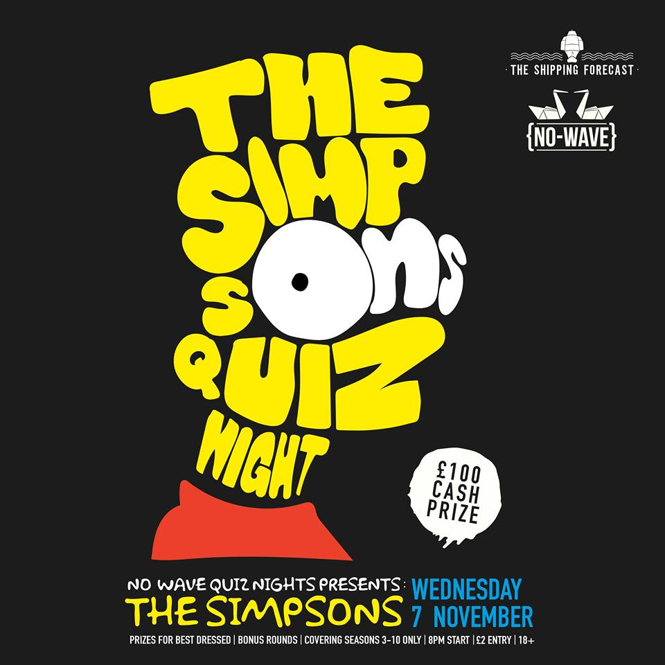 The Simpsons Quiz Night - Nov. 7thThe Shipping Forecast,15, Slater Street,Liverpool,L1 4BW