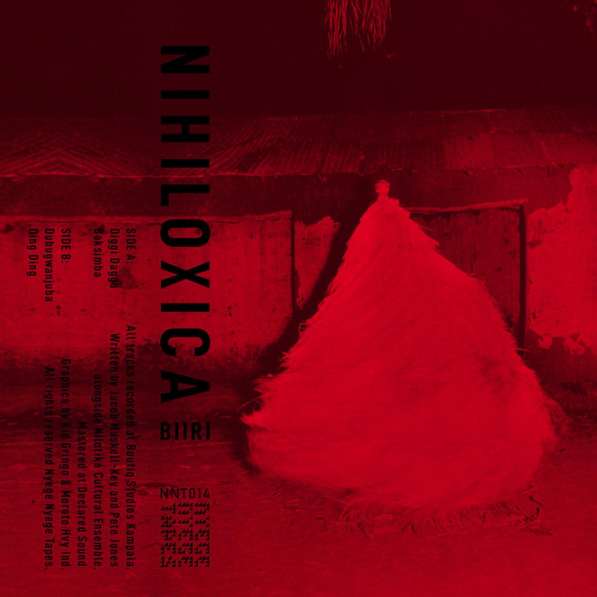 Nihiloxica — Biiri - Nyege Nyege Tapes, Feb. 2019