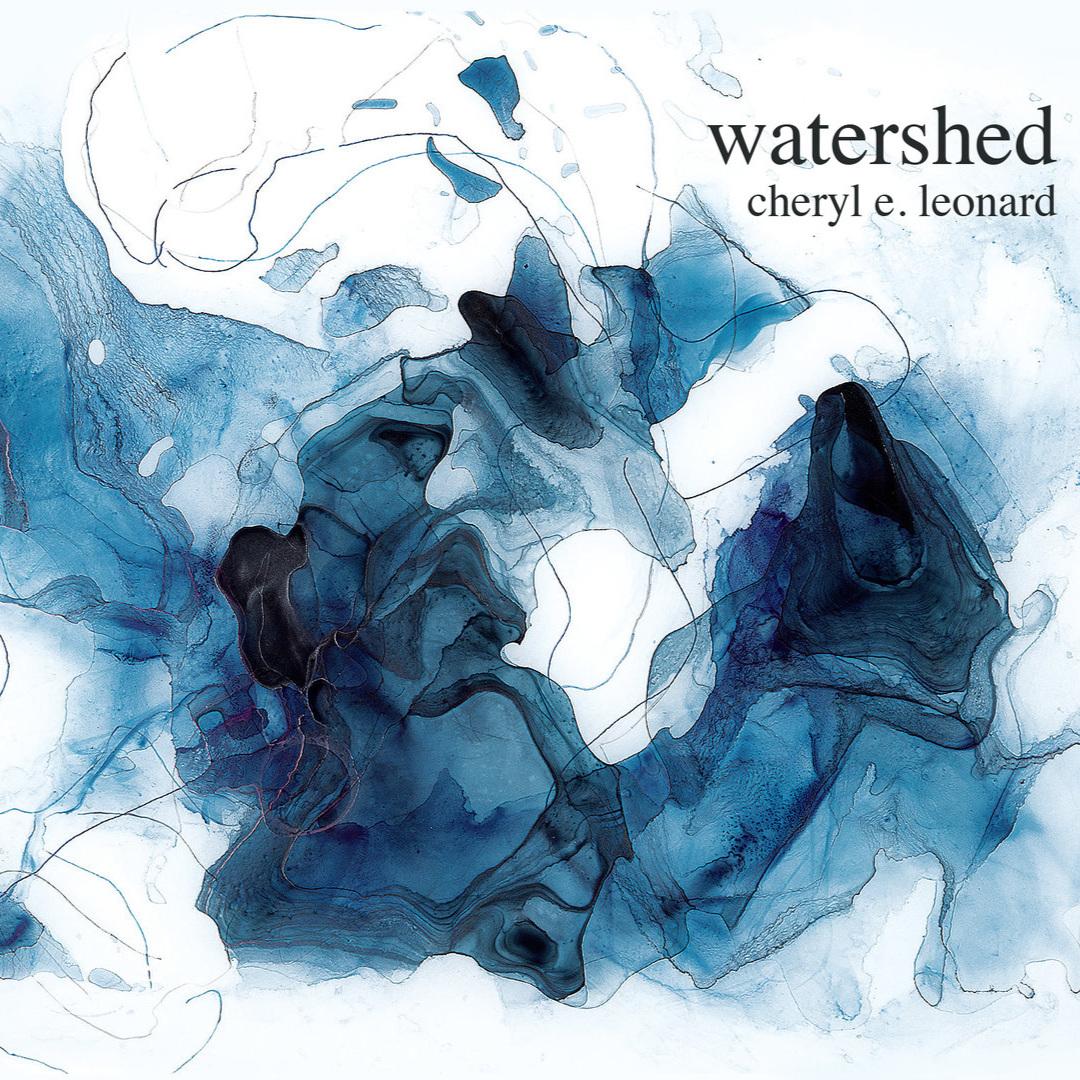 Cheryl E. Leonard — Watershed - Great Hoary Marmot Music, Jan. 2019