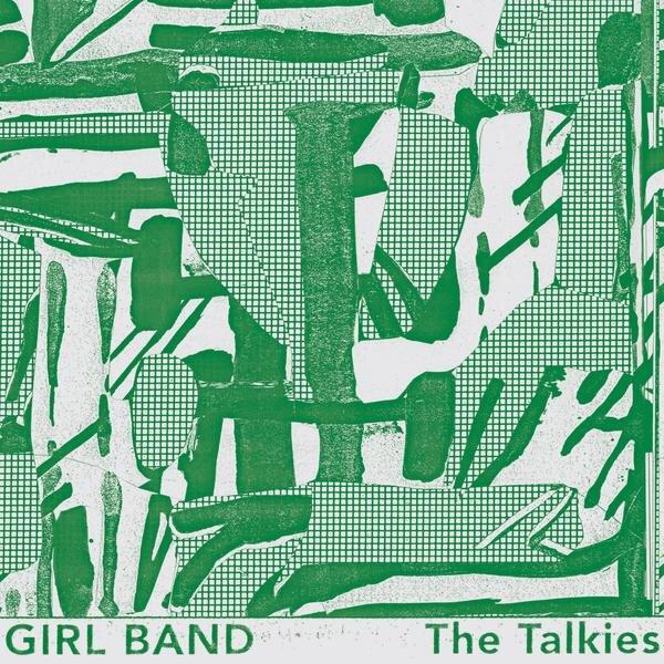 Girl Band — The Talkies - Rough Trade, Sep. 2019