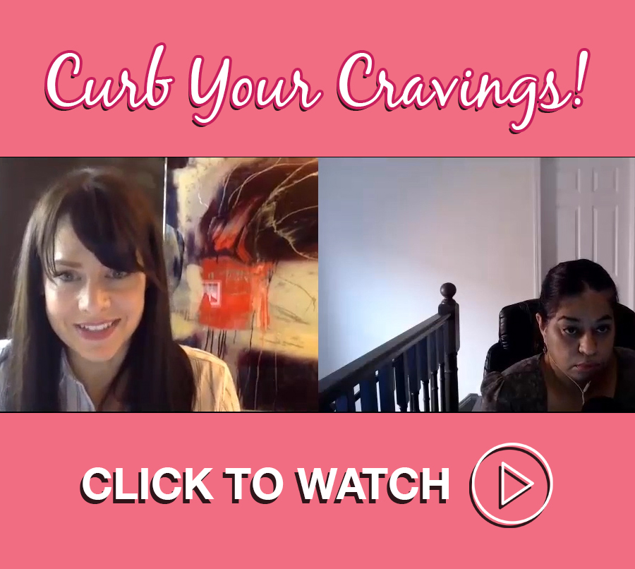 WATCH - Let me help you curb your cravings!Take the online course.Curb Your Cravings Summit. Watch the full interview | Get the free What Are You Craving PDF by signing up here.