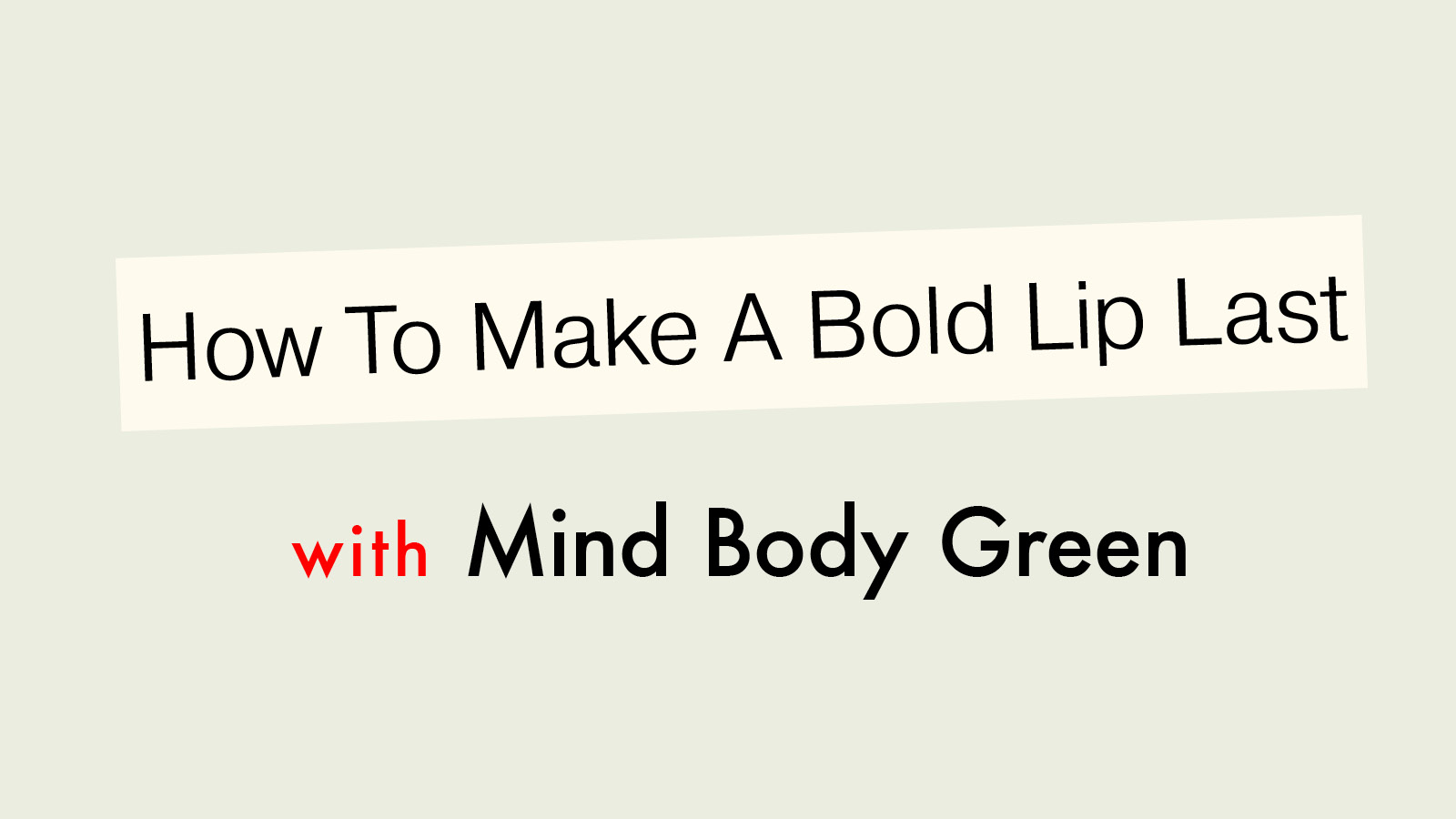 How To Make A Bold Lip Last — Even When You're Wearing Naturals