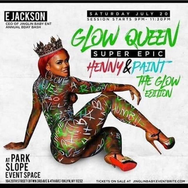 Glow Queen - Henny and Paint - Glow Edition Birthday Bash - July 20.jpg