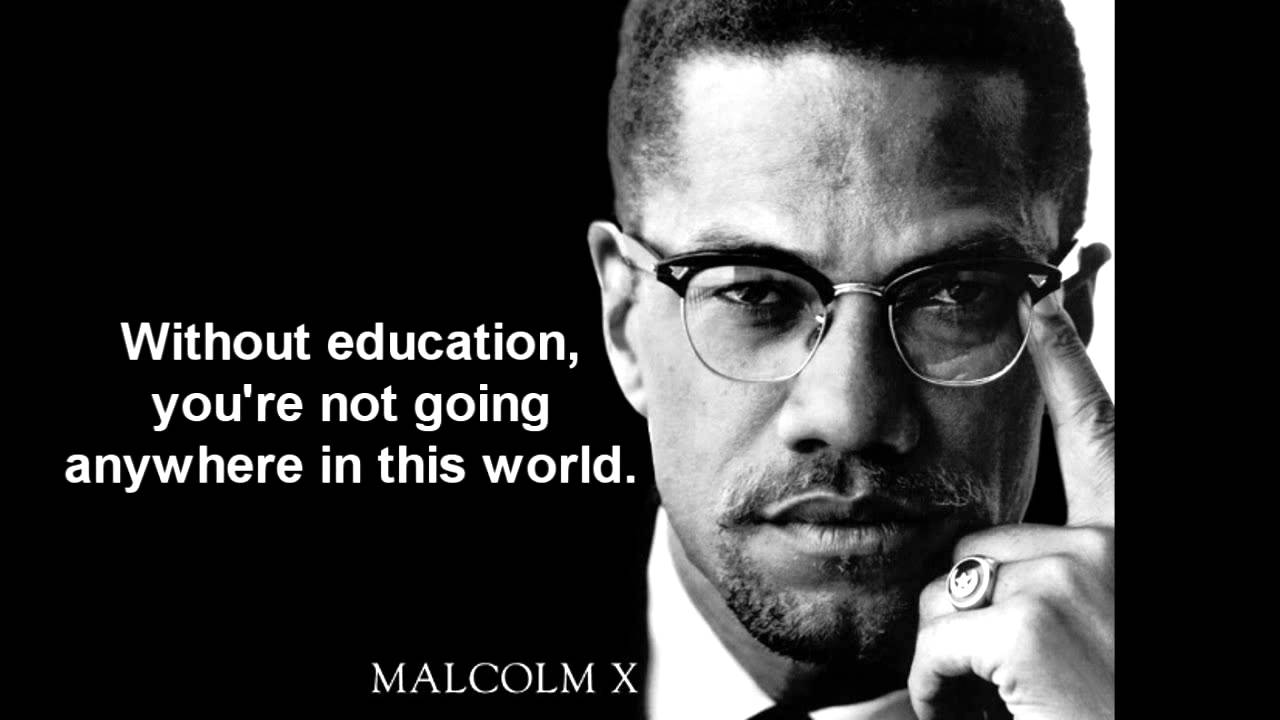 Malcolm X - Without education.jpg